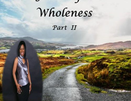 A Journey Into Wholeness Part II